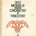 """Cartea """"303 modele pentru crosetat si tricotat"""""""